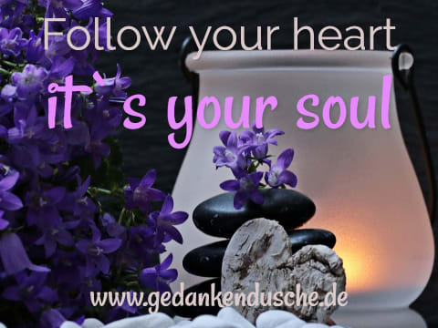 follow your heart its your soul